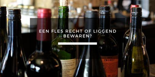 wijnblog een fles recht of liggend bewaren