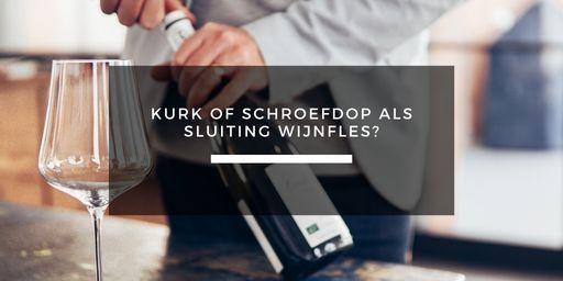 kurk of schroefdop wijnblog