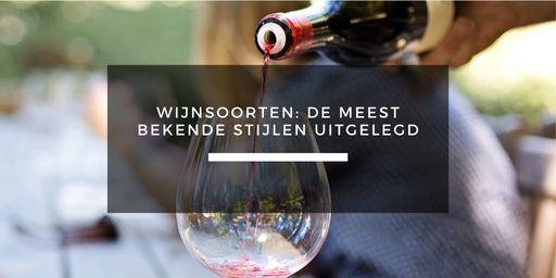 Er bestaan talloze wijnsoorten waardoor de keuze soms behoorlijk lastig kan zijn. In dit artikel vind je meest bekende stijlen uitgelegd